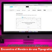 WhatTheFont: Encuentra el Nombre de una Tipografía