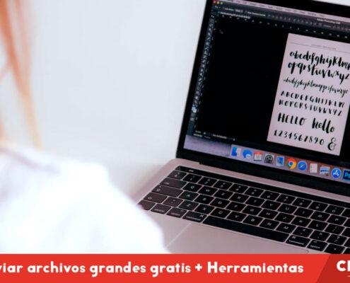 Cómo Enviar Archivos Grandes Gratis + Herramientas
