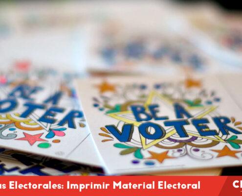 Campañas Electorales: Cómo Imprimir Material Electoral