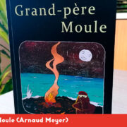 Grand-père Moule (Arnaud Meyer)